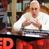 PAPA FRANCESCO-TED TALK/ POPE FRANCIS-TED TALK/ PAPA FRANCISCO-TED TALK